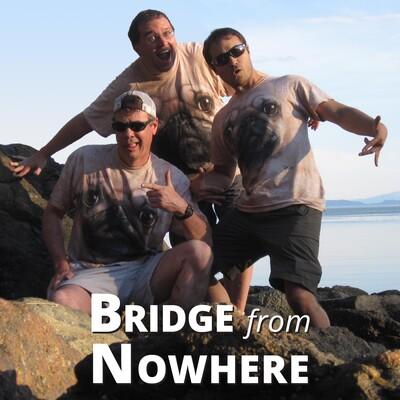 Bridge from Nowhere