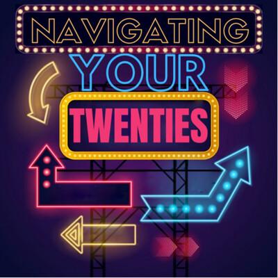 Navigating Your Twenties