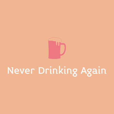 Never Drinking Again Podcast
