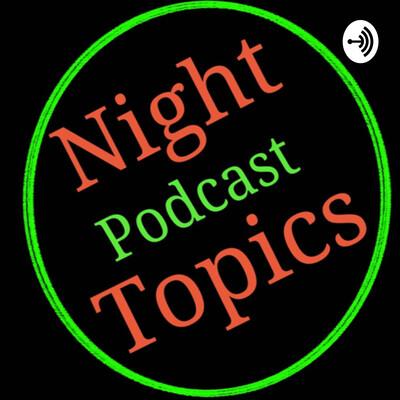 Night Topics