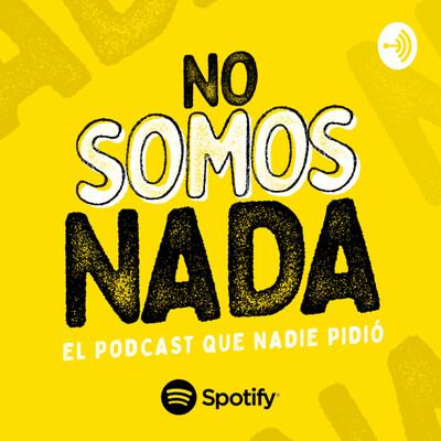 No Somos Nada: El podcast de BIEN CTM