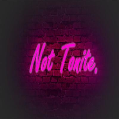 Not Tonite