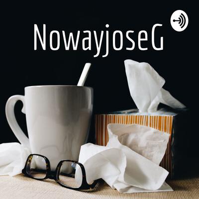 NowayjoseG