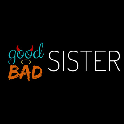 Good Sister Bad Sister