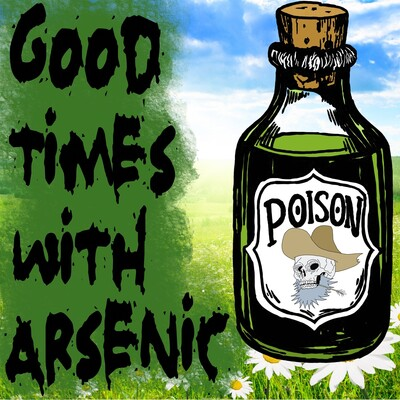 Good Times With Arsenic