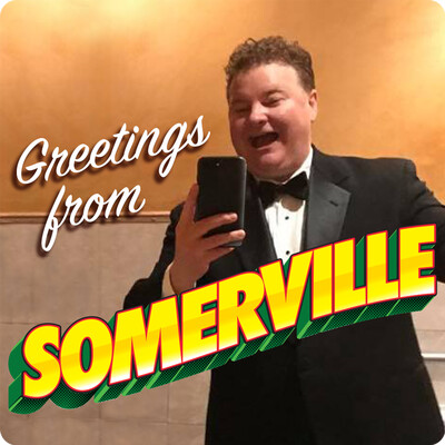 Greetings From Somerville