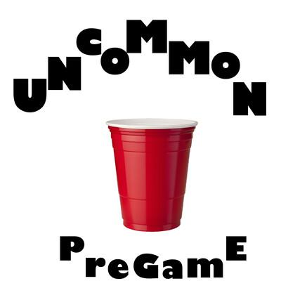 Uncommon Pregame