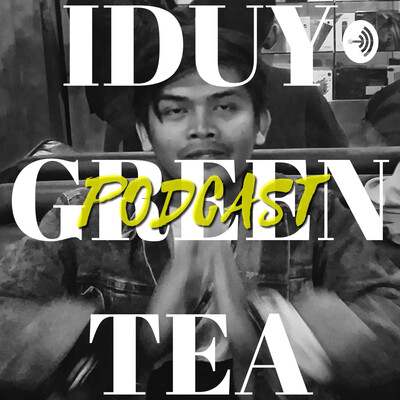 Iduy Green Tea PODCAST