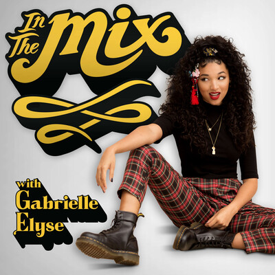 In The Mix with Gabrielle Elyse