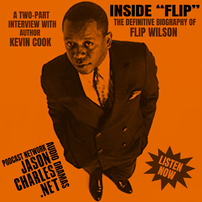 "INSIDE ""FLIP"" The Definitive Biography of Flip Wilson"