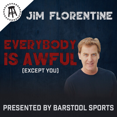 Everybody Is Awful (Except You) with Jim Florentine