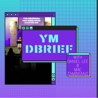 YM DBrief
