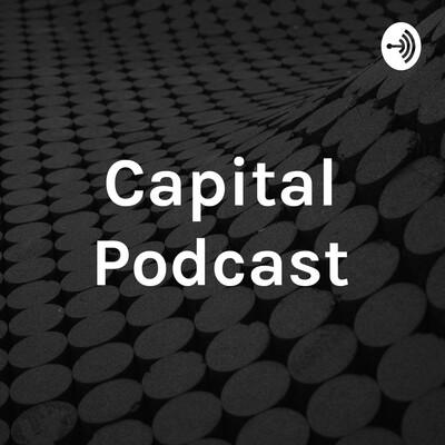 Capital Podcast