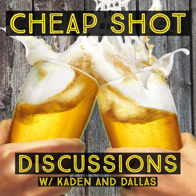 Cheap Shot Discussions