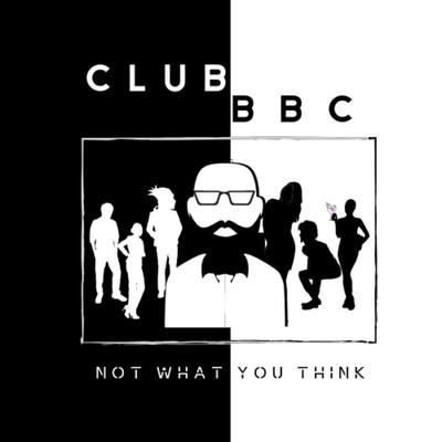 Club B.B.C. Not what you think...