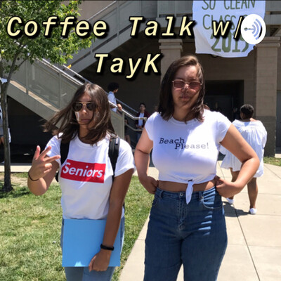 Coffee Talk w/ TayK