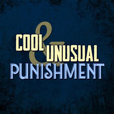 Cool & Unusual Punishment