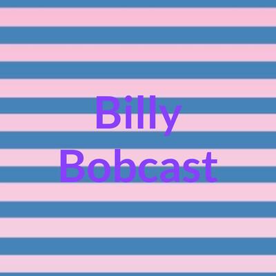 Billy Bobcast