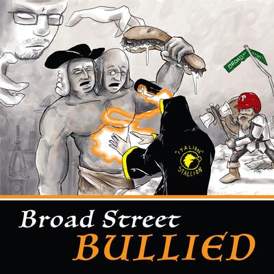Broad Street Bullied