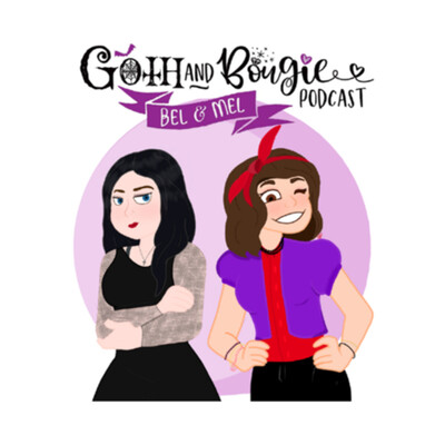 Goth and Bougie Podcast