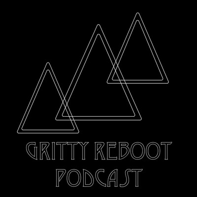 Gritty Reboot Podcast