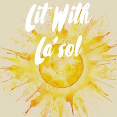 Lit With La'sol