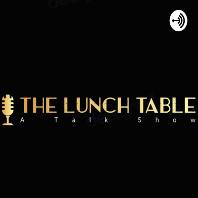 Lunch Table Podcast ?
