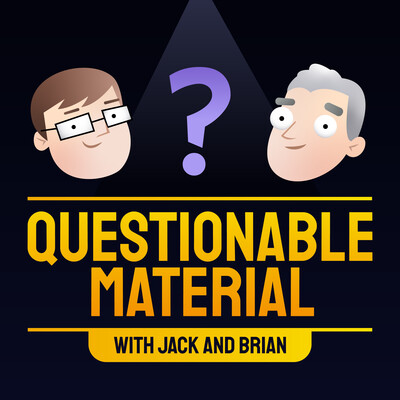 Questionable Material with Jack & Brian