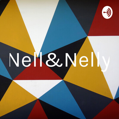 Keeping It Real with Nell & Nelly