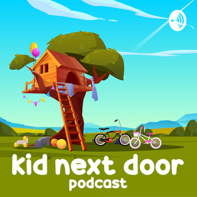 Kid Next Door Podcast