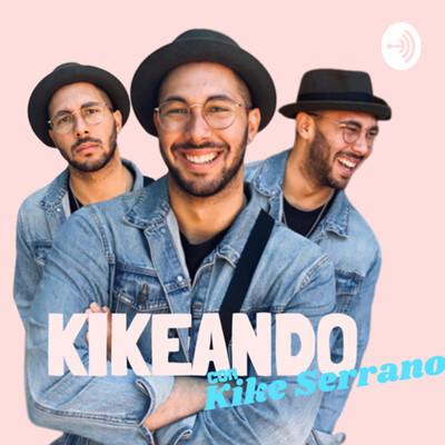 Kikeando con Kike Serrano
