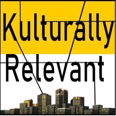 Kulturally Relevant Podcast