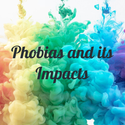 Phobias and its Impacts