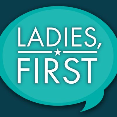 Ladies, First