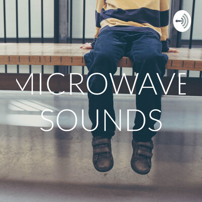 MICROWAVE SOUNDS