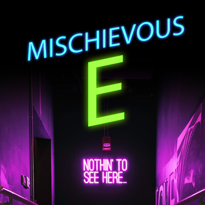 Mischievous E