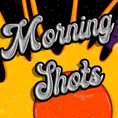 Morning Shots