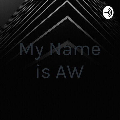 My Name is AW