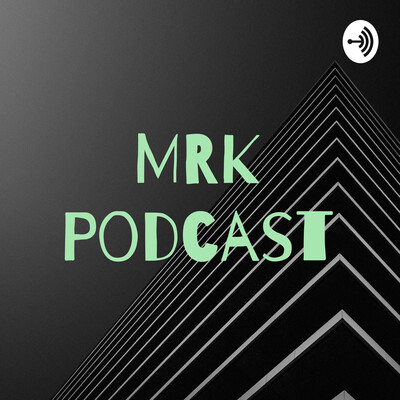 M~R~K Podcast