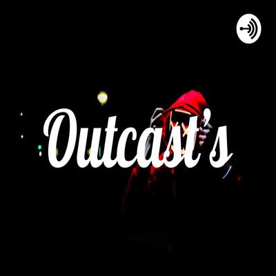 Outcast's