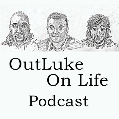 OutLuke On Life Podcast