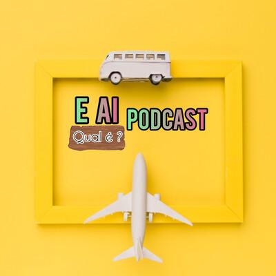 E Aí Qual É ? Podcast