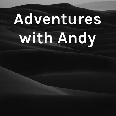 Adventures with Andy