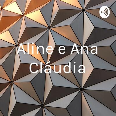 Aline e Ana Cláudia