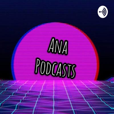 Ana podcast