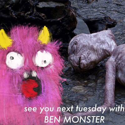 See You Next Tuesdays with BEN MONSTER