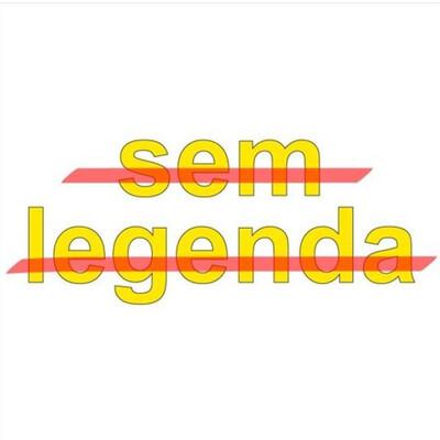 SEM LEGENDA
