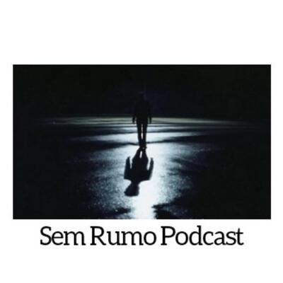 Sem Rumo Podcast
