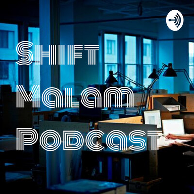 Shift Malam Podcast