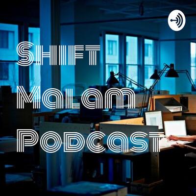 Shift Malam Podcast